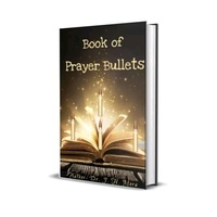 Book Of Prayer Bullets For Emergency Situations