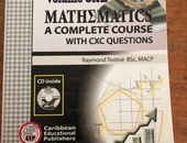 Volume 1 Mathematics - A Complete Course With CXC Questions
