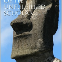 The Autobiography of The Unfulfilled Scholar