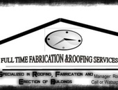 Full Time Fabrication and Roofing Services